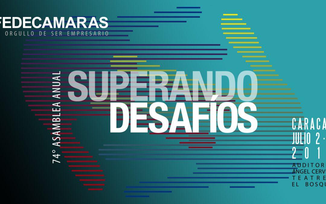 """Fedecámaras celebra su 74° Asamblea Anual """"Superando Desafíos"""""""