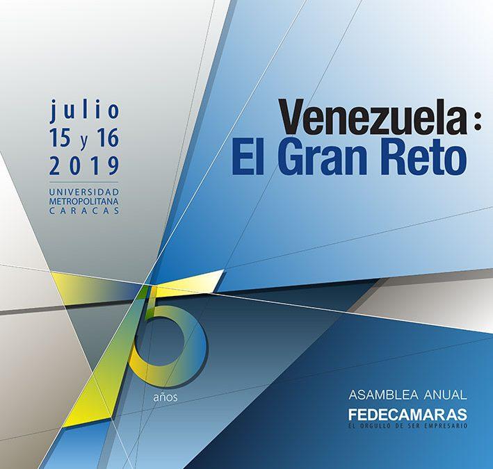 Fedecámaras celebra su 75° Asamblea Anual: Venezuela, El Gran Reto