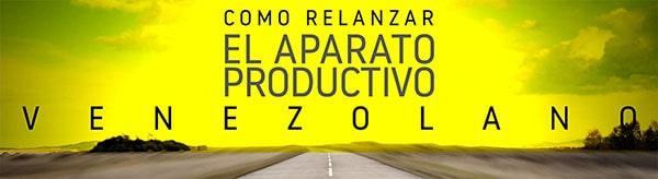 Como relanzar el aparato productivo venezolano