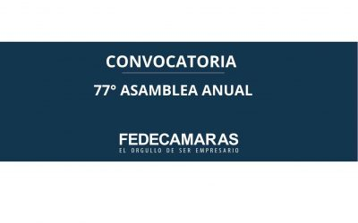 La 77° Asamblea Anual de FEDECÁMARAS se celebrará el 15 de julio de 2021